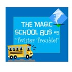 The Magic School Bus Twister Trouble Chapter Comprehension