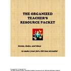 The Organized Teacher's Resource Packet (Great for Back-to