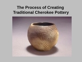 The Process of Creating Traditional Cherokee Style Pottery