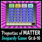 The Properties of Matter - Jeopardy PowerPoint Game