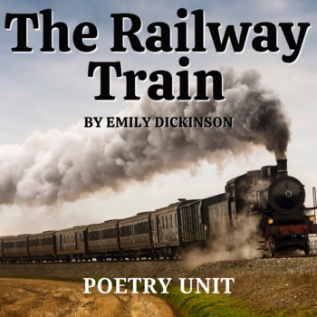 """The Railway Train"" by Emily Dickinson Activity Pack and Quiz"
