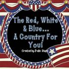 The Red, White and Blue...A Country For You! Activities ab