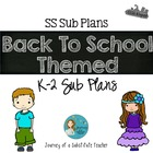 The SS Sub Plans: Back To School Theme K-2 CCSS Aligned Sub Plans