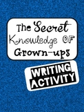The Secret Knowledge of Grown-ups {Writing Activity}