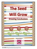 The Seed Will Grow: Drawing Conclusions