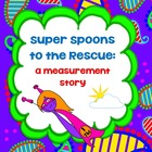 Super Spoons to the Rescue, simple fractions story, student pages