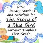The Story of a Blue Bird Literacy Stations for Harcourt Tr