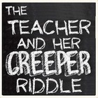 The Teacher and Her Creeper Riddle Problem Solving