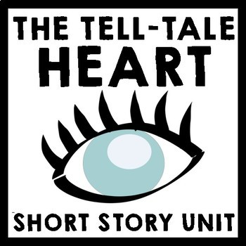 Tell-Tale Heart by Edgar Allan Poe - 8 Day Common Core Aligned Unit Plan