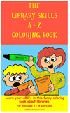 The Library Skills A - Z Coloring Book For Libraries and M