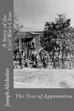 The Tree of Appomattox A Story of the Civil War's Close No