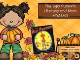The Ugly Pumpkin Literacy and Math Mini Unit