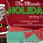 The Ultimate Holiday Writing Bundle: 5 Writing Activities