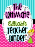 The Ultimate EDITABLE Teacher Binder
