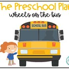 The Wheels on the Bus- Preschool Pack