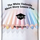 The White Umbrella by Gish Jen Lesson Plans, Worksheets, Lectures