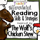 The Wolf's Chicken Stew by Keiko Kasza Skills & Strategies