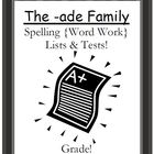 The -ade Family Spelling {Word Work} Lists & Tests