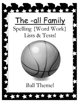 The -all Family Spelling {Word Work} Lists & Tests