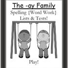 The -ay Family Spelling {Word Work} Lists & Tests