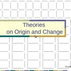 Theories on Origin and Change Evolution PowerPoint Present