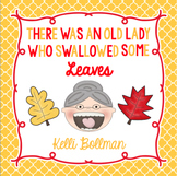There Was an Old Lady Who Swallowed Some Leaves! {Mini Unit}