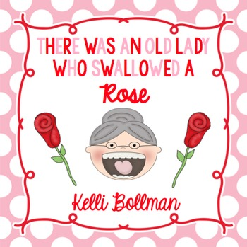 There Was an Old Lady Who Swallowed a Rose! {Mini Unit}