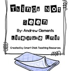 """Things Not Seen"", by A. Clements, 54 Page Literature Unit"