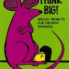 Think Big Special Projects for creative thinking