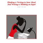 Thinking is Writing in Your Head