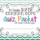 Third Grade Common Core Math - QUIZ packet & Reflection Sheets