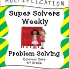 Third Grade Weekly Multiplication Problem Solving: Common Core