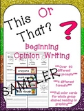 This or That? Opinion Writing Prompts for Beginning Writer