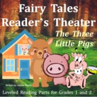 Three Little Pigs: Reader's Theatre for Grades 1 and 2