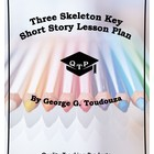 Three Skeleton Key Lesson Plan, Worksheets, Key, Powerpoin