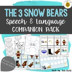 Three Snow Bears (Jan Brett) Speech & Language Packet