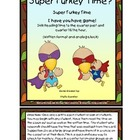 Time: Super Turkey Time: (Quarter Till and Quarter Past the Hour)