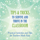 Tips and Tricks to Survive and Thrive in the Classroom