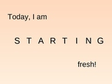 Today, I am STARTING fresh