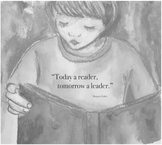 """Today a reader, tomorrow a leader."""