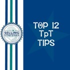 Top 12 Tips for TpT Success