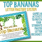 Top Bananas-A Letter Mastery Unit Aligned to Common Core