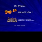 Top Ten Reasons Why I Bombed Science Class....