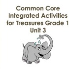 Treasures MMH Grade 1 Unit 3 Common Core Integrated Activities