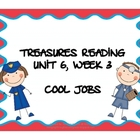 Treasures Reading Resources Unit 6, Week 3 (Cool Jobs)