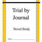 Trial by Journal Novel Study