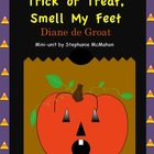 Trick or Treat, Smell My Feet by Diane de Groat mini unit