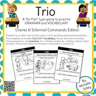 Trio Game:  Commands, Chores, Ir a + Inf., Acabar de + Inf.