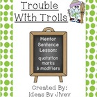 Trouble With Trolls Mentor Sentence Lesson & Interactive Activity