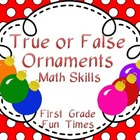 Holiday - True or False Ornaments -Primary Math Skills